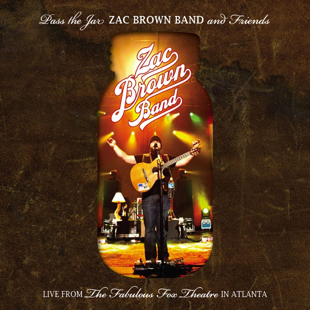 Chicken Fried (Live) [Pass the Jar - Zac Brown Band and Friends Live from the Fabulous Fox Theatre in Atlanta]