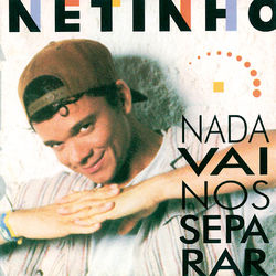 Netinho – Nada Vai Nos Separar 2007 CD Completo