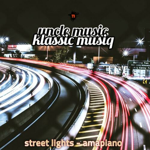 Uncle Music: Street Lights (Amapiano) - Music Streaming - Listen on