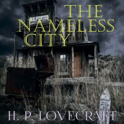 The Nameless City (Howard Phillips Lovecraft)