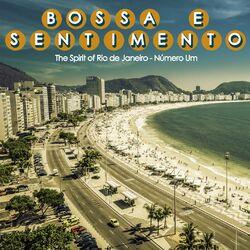 Various Artists – Bossa e Sentimento, Número um (The Spirit Of Rio de Janeiro) 2016 CD Completo