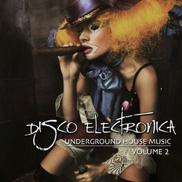 Album cover of Disco Electronica, Vol. 2 (Underground House Music)