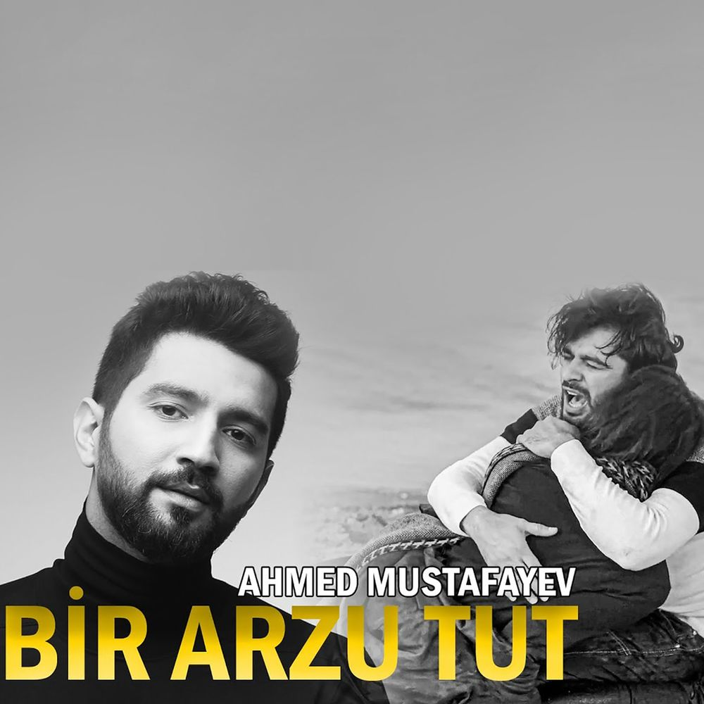 Ahmed Mustafayev - Bir Arzu Tut