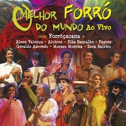 Forroçacana – O melhor forró do mundo (Ao vivo) 2005 CD Completo