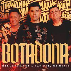 Botadona – MC's Jhowzinho e Kadinho part MC Marks