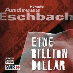 Eine Billion Dollar - Hörspiel des SWR