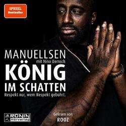 König im Schatten - Respekt nur, wem Respekt gebührt (ungekürzt) Audiobook