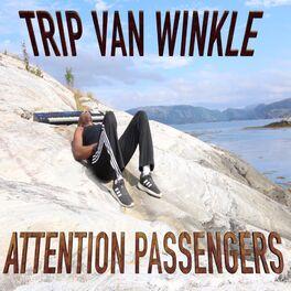 Album cover of Trip Van Winkle Attention Passengers