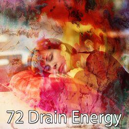 Album cover of 72 Drain Energy