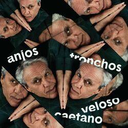 Música Anjos Tronchos - Caetano Veloso (2021)