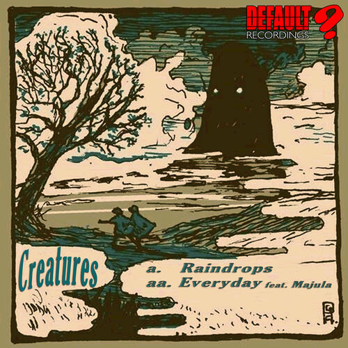 Creatures - Raindrops | Everyday EP 2014