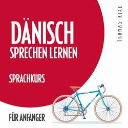 Dänisch sprechen lernen (Sprachkurs für Anfänger) Audiobook
