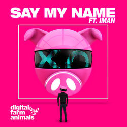 Say My Name (feat. IMAN) - Digital Farm Animals Download