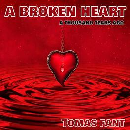 Album cover of A Broken Heart, a Thousand Tears Ago