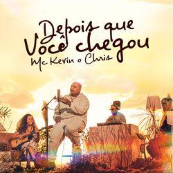 Depois Que Você Chegou – MC Kevin o Chris