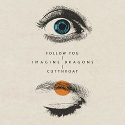 Follow You – Imagine Dragons