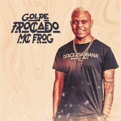 Download MC Frog - Golpe Trocado 2020