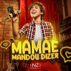 Enzo Rabelo – Mamãe Mandou Dizer (Música) download grátis