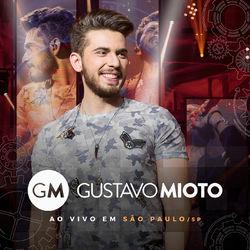 Download Gustavo Mioto - Ao Vivo em São Paulo / SP (2017)