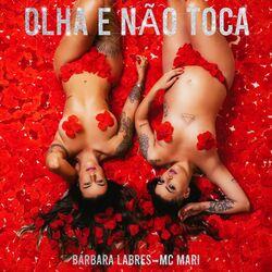 Olha e Não Toca – Bárbara Labres e Mc Mari