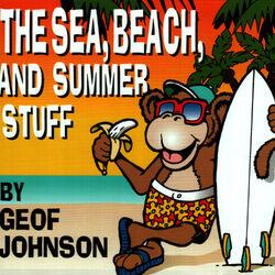 The Sea, Beach, and Summer Stuff