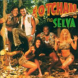 É O Tchan – E O Tchan Na Selva 1999 CD Completo