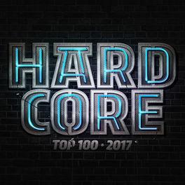 Album cover of Hardcore Top 100 - 2017