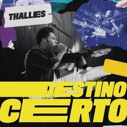 Destino Certo - Thalles Roberto Download