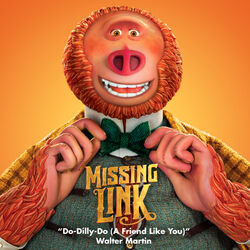 Do-Dilly-Do (A Friend Like You) [From the Missing Link Soundtrack]