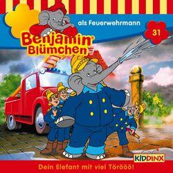 Folge 31 - Benjamin Blümchen als Feuerwehrmann Audiobook