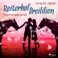 Reiterhof Dreililien - Alle 10 Geschichten im Sammelband Hörbuch kostenlos