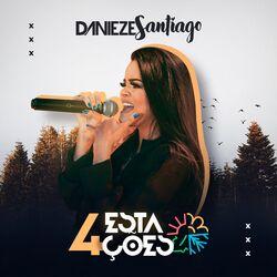 Danieze Santiago – 4 Estações 2020 CD Completo
