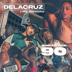 Romântico 90 (Com MC Marcinho)