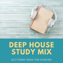Album cover of Deep House Study Mix: Electronic Music for Studying, Concentration
