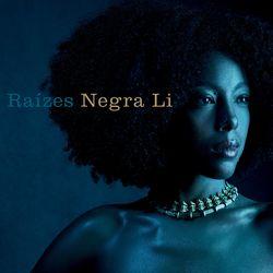 Negra Li – Raízes 2018 CD Completo