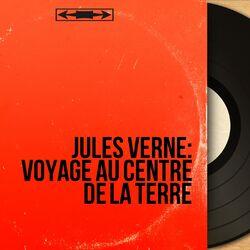 Jules Verne: Voyage au centre de la terre (Mono Version)