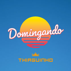 Thiaguinho – Domingando (Ao Vivo) 2019 CD Completo