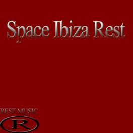 Album cover of Space Ibiza Rest