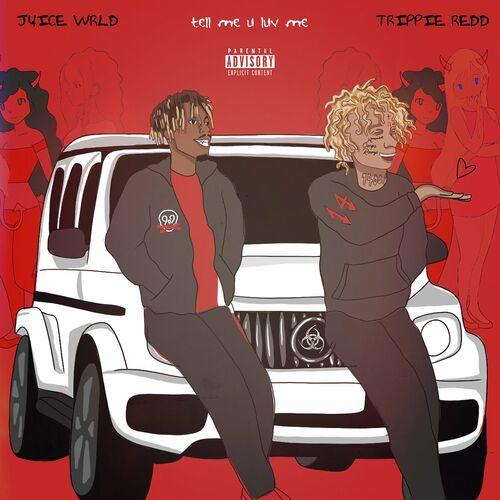 Capa Juice Wrld, Trippie Redd – Tell Me U Luv Me 2020