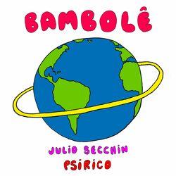 Julio Secchin – Bambolê