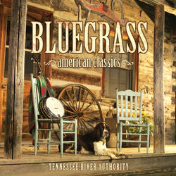 Tennessee River Authority – Bluegrass American Classics 2013 CD Completo