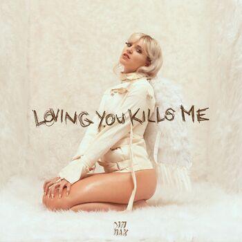 Loving You Kills Me cover