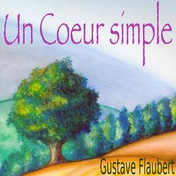 Un Cœur simple, Gustave Flaubert (Livre audio) Audiobook