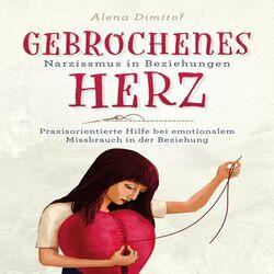 Gebrochenes Herz Narzissmus in Beziehungen (Praxisorientierte Hilfe bei emotionalem Missbrauch in der Beziehung) Audiobook