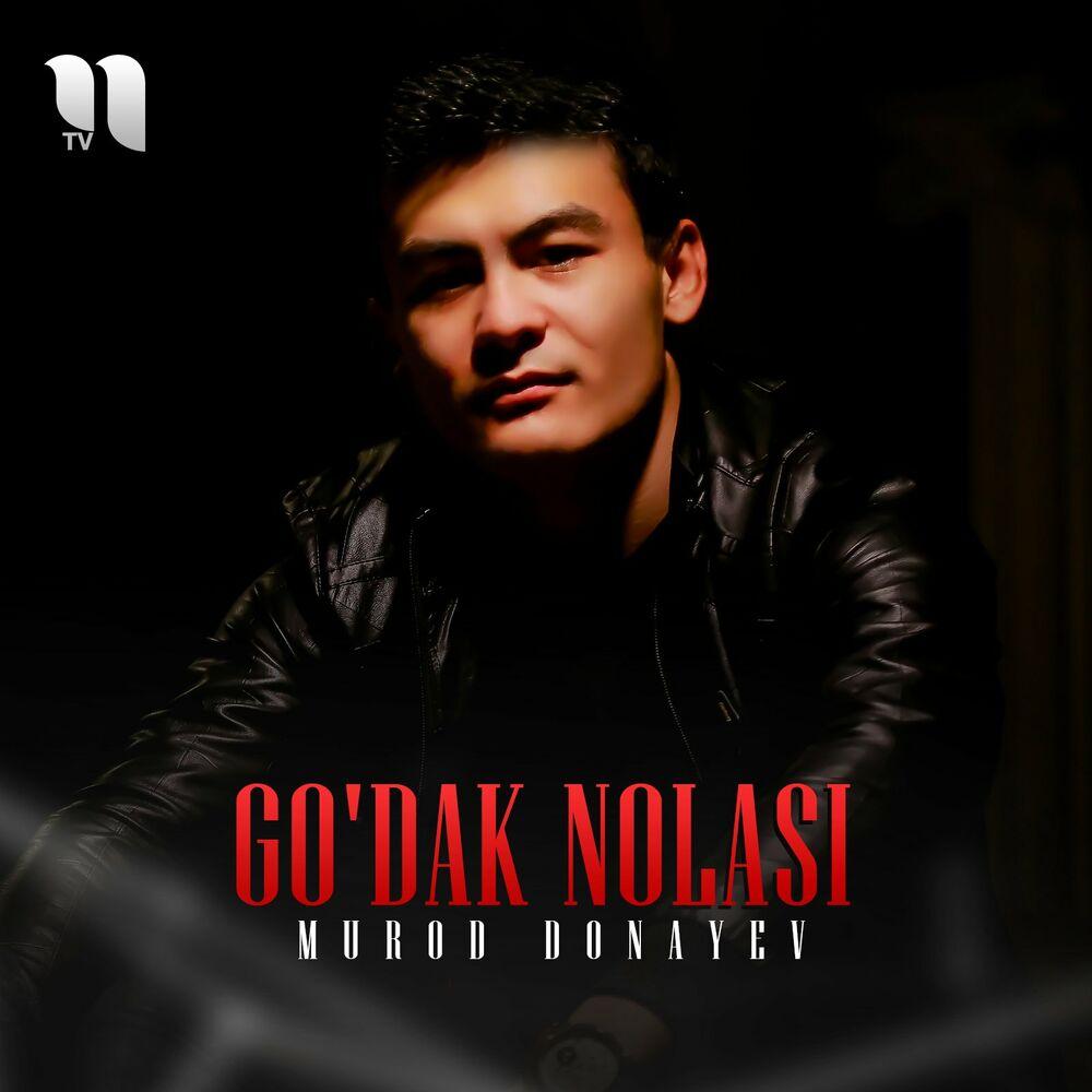 Murod Donayev - Go'dak Nolasi