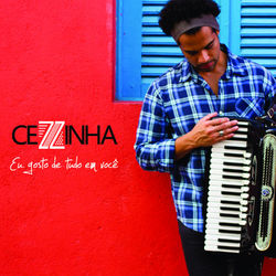 Cezzinha – Eu Gosto de Tudo Em Você 2015 CD Completo