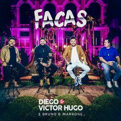 Facas – Diego e Victor Hugo part Bruno e Marrone