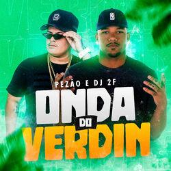 Onda do Verdin - Pezão Feat DJ 2F Download