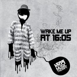 Album cover of Wake Me Up At 16:05