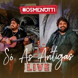 César Menotti e Fabiano – Só As Antigas – Live Show 2020 CD Completo
